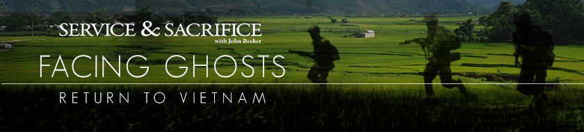 Service and Sacrifice with John Becker - Facing Ghosts: Return to Vietnam